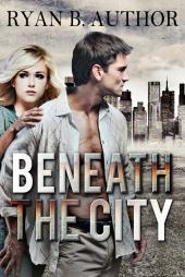 Beneath the City $40