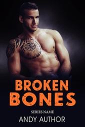 Broken Bones $60