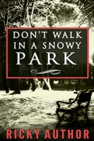 Don't Walk in a Snowy Park $40