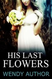 His Last Flowers $40