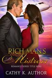 Rich Man's Mistress $50