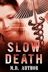 Slow Death $40