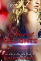 Sweet Delights $50
