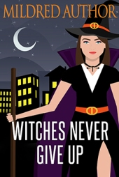 Witches Never Give Up $60