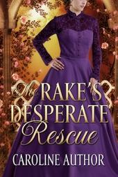 The Rake's Desperate Rescue $70
